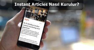 instant articles nasıl kurulur? - ugurugurcan.com