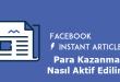 Facebook Instant Articles Para Kazanma Nasıl Aktif Edilir?